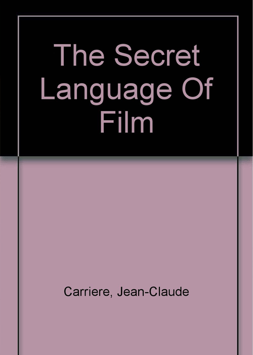 Cover page of the secret language of film Jean-Claude Carriere